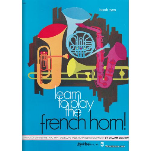 ALFRED PUBLISHING LEARN TO PLAY FRENCH HORN! BOOK 2 - FRENCH HORN