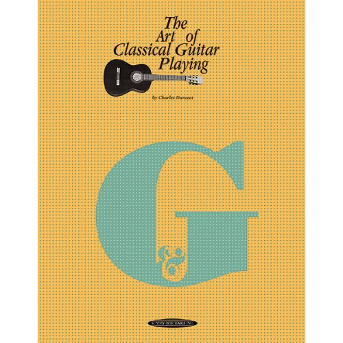 ALFRED PUBLISHING DUNCAN C. - ART OF CLASSICAL GUITAR PLAYING - GUITAR