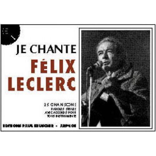 PAUL BEUSCHER PUBLICATIONS LECLERC FÉLIX - JE CHANTE LECLERC
