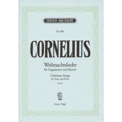 EDITION BREITKOPF CORNELIUS PETER - WEIHNACHTSLIEDER HOCH OP. 8 - HIGH VOICE, PIANO