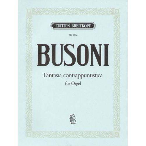 EDITION BREITKOPF BUSONI FERRUCCIO - FANTASIA CONTRAPPUNTISTICA - ORGAN