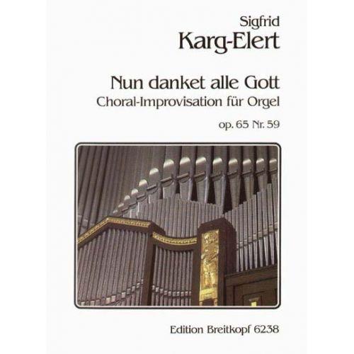 EDITION BREITKOPF KARG-ELERT SIGFRID - NUN DANKET ALLE GOTT - ORGAN