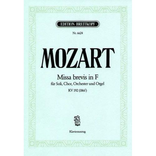 EDITION BREITKOPF MOZART WOLFGANG AMADEUS - MISSA BREVIS IN F KV 192 - SOLI, CHOIR AND ORCHESTRA