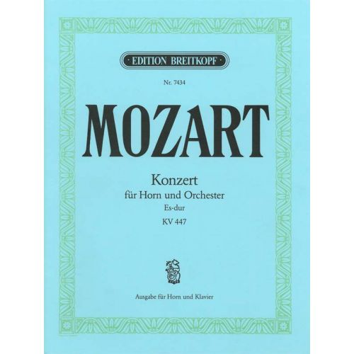 EDITION BREITKOPF MOZART WOLFGANG AMADEUS - HORNKONZERT NR.3 ES-DUR KV 447 - HORN, PIANO