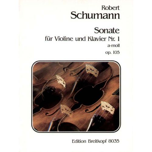 EDITION BREITKOPF SCHUMANN ROBERT - SONATE NR. 1 A-MOLL OP. 105 - VIOLIN, PIANO