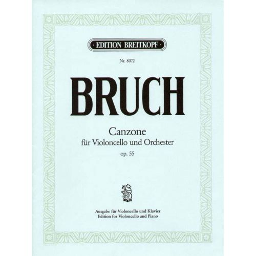EDITION BREITKOPF BRUCH MAX - CANZONE OP. 55 - CELLO, PIANO