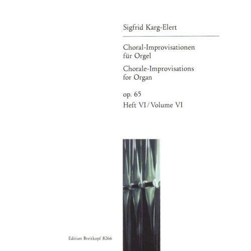 EDITION BREITKOPF KARG-ELERT SIGFRID - 66 CHORAL-IMPROVISATIONEN OP.65 VI - ORGAN
