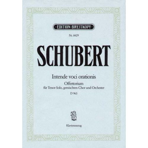 EDITION BREITKOPF SCHUBERT FRANZ - OFFERTORIUM INTENDE VOCI D 963 - MIXED CHOIR, TENOR, ORCHESTRA