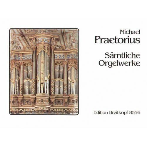 EDITION BREITKOPF PRAETORIUS MICHAEL - SAMTLICHE ORGELWERKE - ORGAN