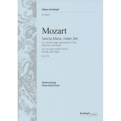 EDITION BREITKOPF MOZART W.A. - SANCTA MARIA, MATER DEI KV 273 - MIXED CHORUS, STRINGS AND ORGAN
