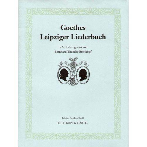 EDITION BREITKOPF BREITKOPF BERNHARD THEODOR - GOETHES LEIPZIGER LIEDERBUCH - VOICE, PIANO