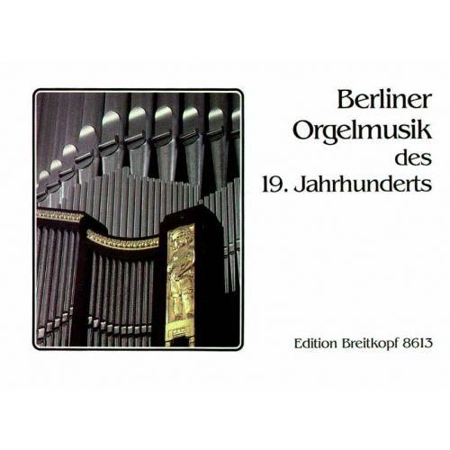 EDITION BREITKOPF BERLINER ORGELMUSIK DES 19. JAHRHUNDERTS - ORGAN