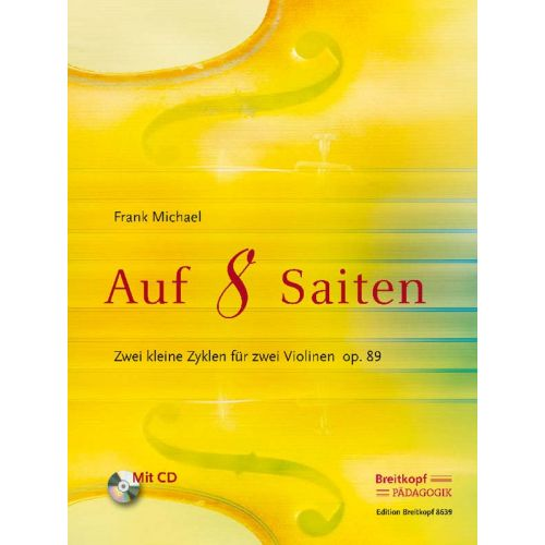 EDITION BREITKOPF MICHAEL FRANK - AUF 8 SAITEN - ZWEI KLEINE ZYKLEN OP. 89 + CD - 2 VIOLIN