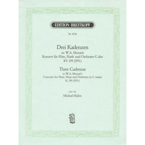 EDITION BREITKOPF KUHN M. - THREE CADENZAS FROM CONCERTO IN C MAJOR KV 299 - FLUTE, HARP AND ORCHESTRA