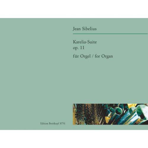 EDITION BREITKOPF SIBELIUS JEAN - KARELIA-SUITE OP. 11 - ORGAN