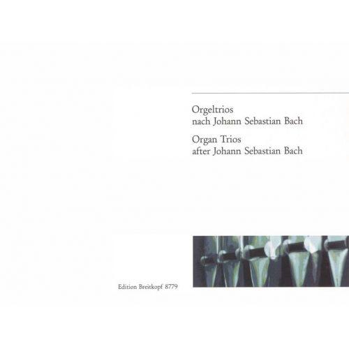 EDITION BREITKOPF ORGELTRIOS NACH J.S. BACH - ORGAN