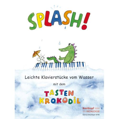 EDITION BREITKOPF DAXBOCK KARIN - SPLASH! - LEICHTE KLAVIERSTUCKE VOM WASSER - PIANO