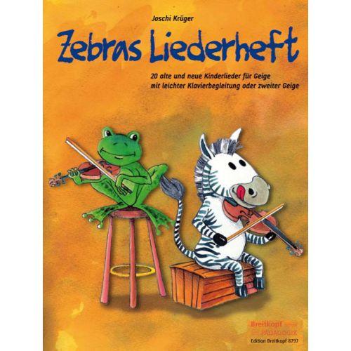 EDITION BREITKOPF KRUGER JOSCHI - ZEBRAS LIEDERHEFT - VIOLIN, PIANO