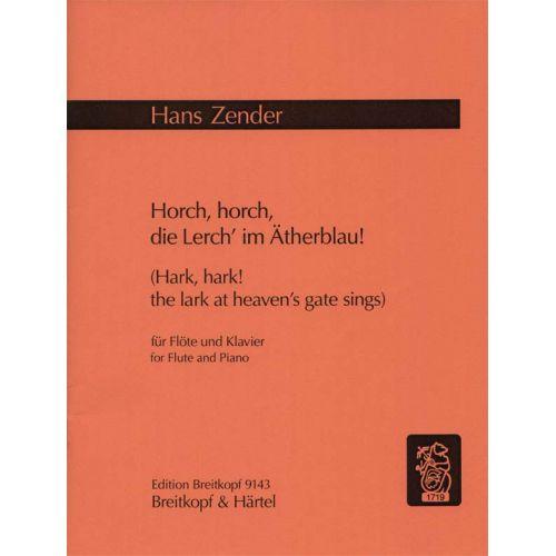 EDITION BREITKOPF ZENDER HANS - HORCH, HORCH, DIE LERCH' IM ATHERBLAU - FLUTE, PIANO