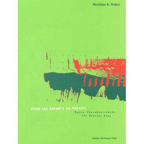 EDITION BREITKOPF HUBER NICOLAUS A. - POUR LES ENFANTS DU PARADIS - PIANO
