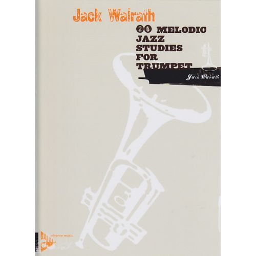 ADVANCE MUSIC WALRATH JACK - 20 MELODIC JAZZ STUDIES - TRUMPET