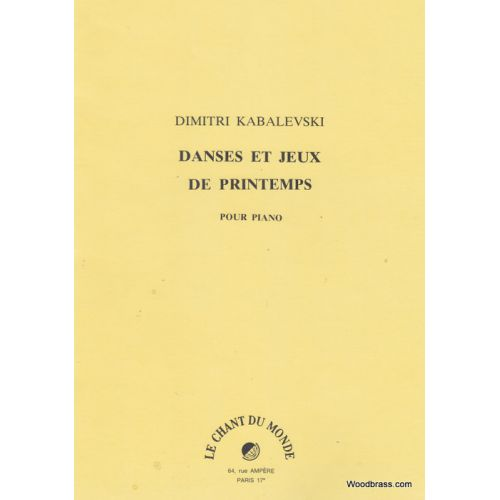 CHANT DU MONDE KABALEVSKI - DANSES ET JEUX DE PRINTEMPS
