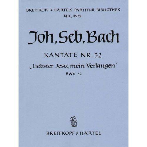 EDITION BREITKOPF BACH JOHANN SEBASTIAN - KANTATE 32 LIEBSTER JESU - SOPRANO, BARITONE, MIXED CHOIR, ORCHESTRA