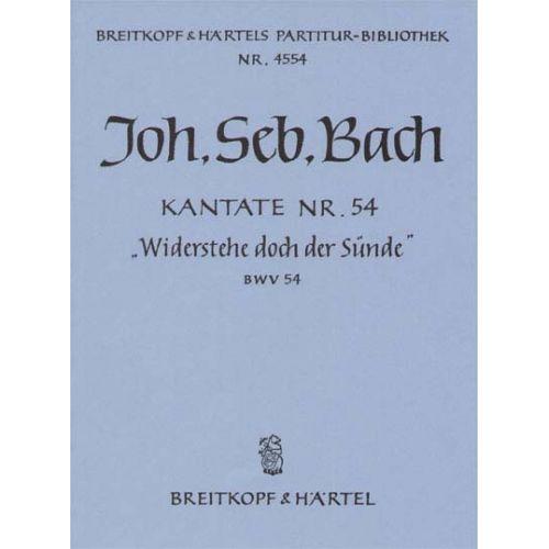 EDITION BREITKOPF BACH JOHANN SEBASTIAN - KANTATE 54 WIDERSTEHE DOCH - ALTO VOICE, STRINGS, BASSO CONTINUO