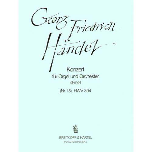 EDITION BREITKOPF HAENDEL G.F. - ORGELKONZERTD-MOLL(NR.15) HWV304 - ORGAN, ORCHESTRA
