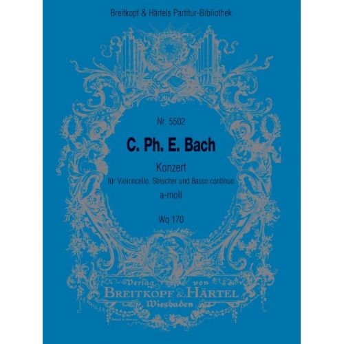 EDITION BREITKOPF BACH C.P.E. - CELLOKONZERT A-MOLL WQ 170 - CELLO, STRINGS, BASSO CONTINUO