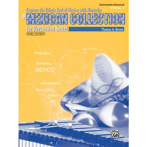 ALFRED PUBLISHING BROWN THOMAS A. - MEXICAN COLLECTION I - PERCUSSION ENSEMBLE
