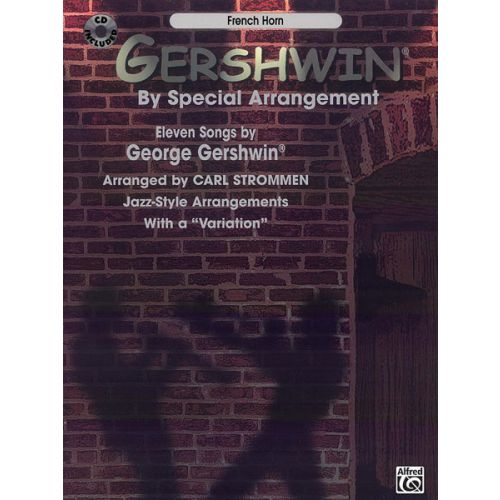 ALFRED PUBLISHING GERSHWIN GEORGE - GERSHWIN BY SPECIAL ARRANGEMENT + CD - FRENCH HORN