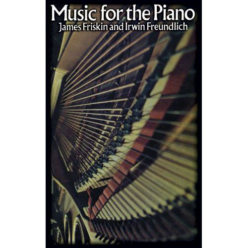 DOVER FRISKIN JAMES AND FREUNDLICH IRWIN - MUSIC FOR THE PIANO - PIANO