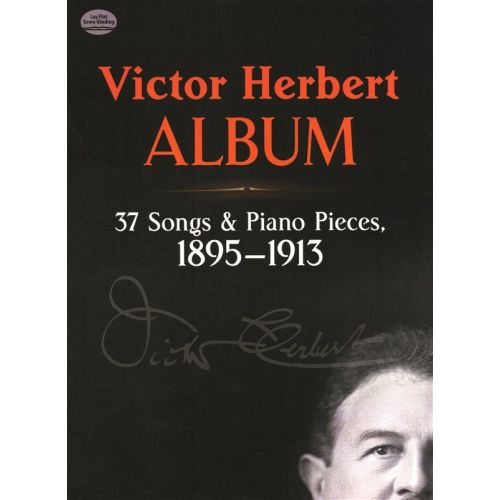 DOVER HERBERT VICTOR - ALBUM 37 SONGS AND PIANO PIECES 1895-1913