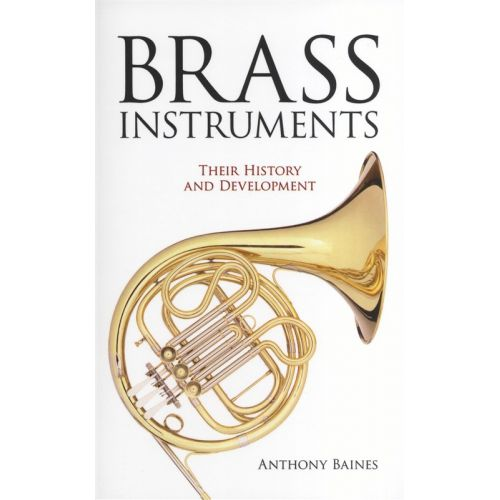 DOVER BAINES ANTHONY BRASS INSTRUMENTS THEIR HISTORY AND DEVELOPMENT BAM -