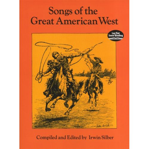 DOVER SONGS OF THE GREAT AMERICAN WEST VOCAL SCORE - MELODY LINE, LYRICS AND CHORDS