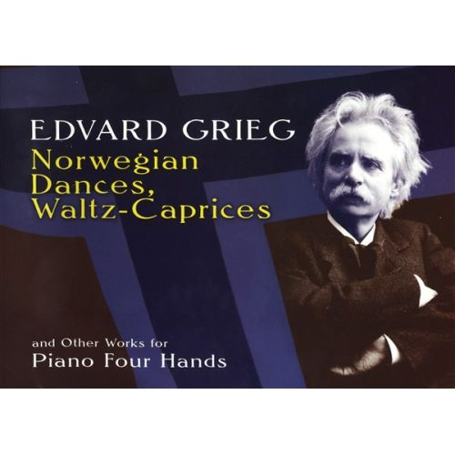 DOVER EDVARD GRIEG NORWEGIAN DANCES WALTZ CAPRICES AND OTHERS - PIANO DUET