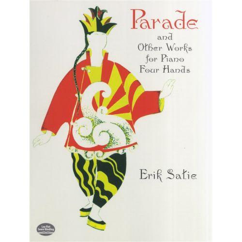 DOVER SATIE ERIK - PARADE LA BELLE EXCENTRIQUE AND OTHER WORKS 4 HANDS - PIANO