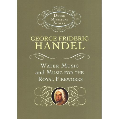 DOVER HANDEL G.F. - WATER MUSIC AND MUSIC FOR THE ROYAL FIREWORKS - ORCHESTRA