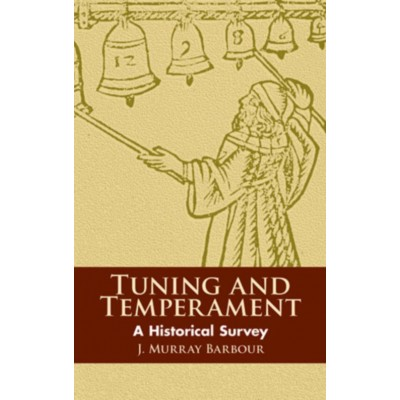 DOVER J. MURRAY BARBOUR - TUNING AND TEMPERAMENT - A HISTORICAL SURVEY