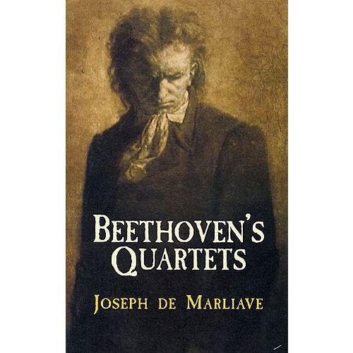 DOVER JOSEPH DE MARLIAVE BEETHOVEN'S QUARTETS - CLASSICAL