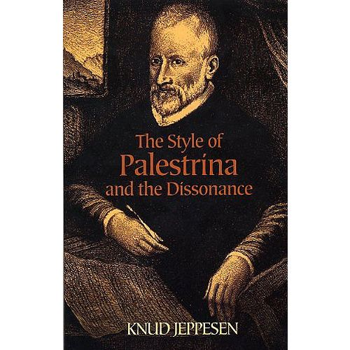 DOVER KNUD JEPPESEN - THE STYLE OF PALESTRINA AND THE DISSONANCE - RENAISSANCE