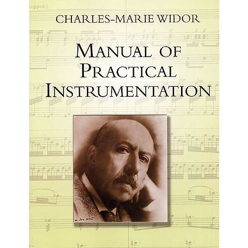DOVER CHARLES-MARIE WIDOR MANUAL OF PRACTICAL INSTRUMENTATION - POST-1900