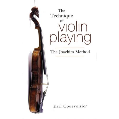 DOVER KARL COURVOISIER - THE TECHNIQUE OF VIOLIN PLAYING - THE JOACHIM METHOD - VIOLIN
