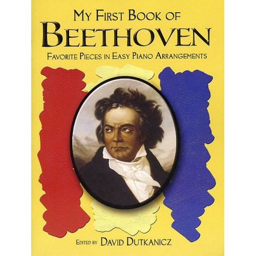 DOVER DAVID DUTKANICZ - MY FIRST BOOK OF BEETHOVEN FAVORITE PIECES IN EASY PIANO ARRANGEMENTS - PIANO SOLO