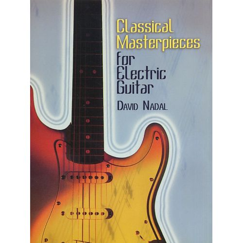DOVER CLASSICAL MASTERPIECES FOR ELECTRIC GUITAR TAB - GUITAR TAB