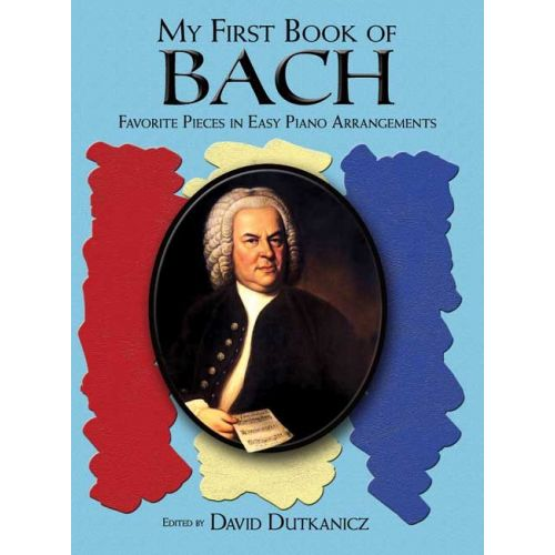 DOVER MY FIRST BOOK OF BACH - PIANO SOLO