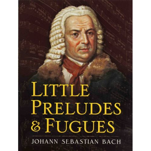DOVER LITTLE PRELUDES AND FUGUES BACH J.S. - PIANO SOLO