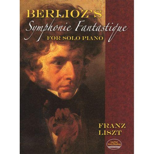 DOVER LISZT FRANZ BERLIOZ'S SYMPHONIE FANTASTIQUE - PIANO SOLO