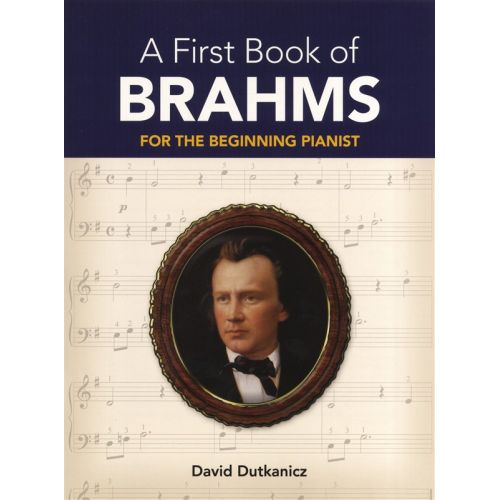 DOVER A FIRST BOOK OF BRAHMS 26 ARRANGEMENTS BEGINNING PIANIST DUTKANICZ - PIANO SOLO